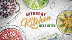 """Image for the Cookery programme """"Saturday Kitchen Best Bites"""""""